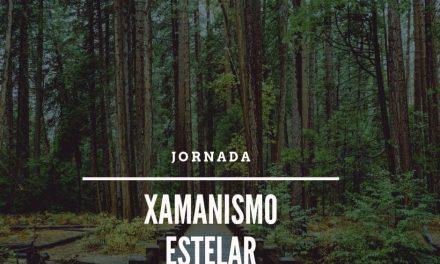 Jornada XAMANISMO ESTELAR – 18 e 19 /05/2019